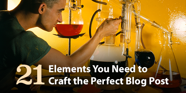 21 Elements You Need to Craft the Perfect Blog Post